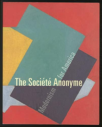 The Societe Anonyme: Modernism For America: Gross, Jennifer