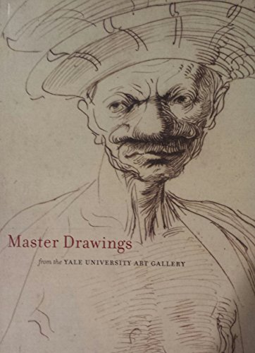 Master Drawings from the Yale University Art Gallery: Boorsch, Suzanne and John Marciari