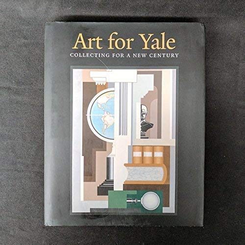 Art for Yale: Collecting for a New: Yale University Press