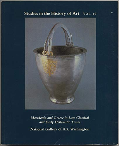 9780894680052: 10: Macedonia and Greece in Late Classical and Early Hellenistic Times (Studies in the History of Art)