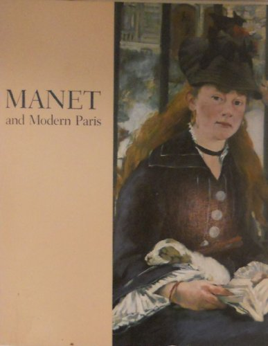 Manet and modern Paris: One hundred paintings, drawings, prints, and photographs by Manet and his contemporaries (0894680609) by Theodore Reff