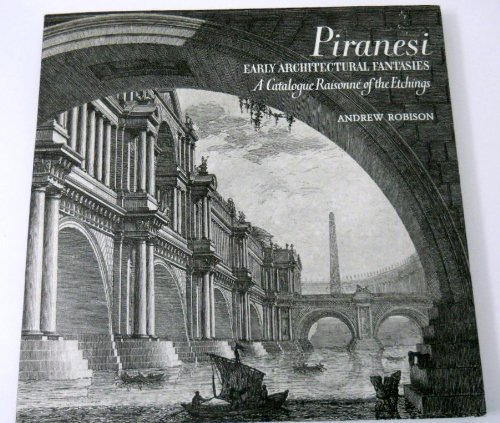9780894680816: Piranesi: Early Architectural Fantasies: A Catalogue Raisonne of the Etchings
