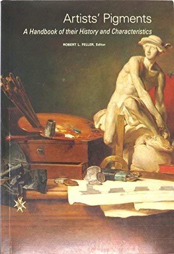 Artists' Pigments: A Handbook of Their History and Characteristics: Feller, Robert