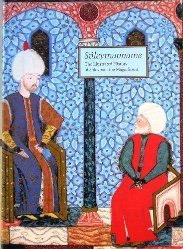 9780894680885: Süleymanname: The illustrated history of Süleyman the Magnificent