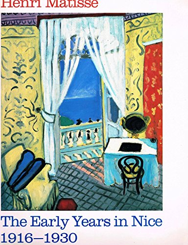 Henri Matisse: The early years in Nice, 1916-1930: Cowart, Jack; Fourcade, Dominique