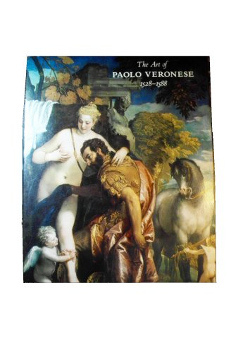 The Art of Paolo Veronese, 1528 - 1588: Rearick, W. R.; Veronese, Paolo; with an introductory essay...