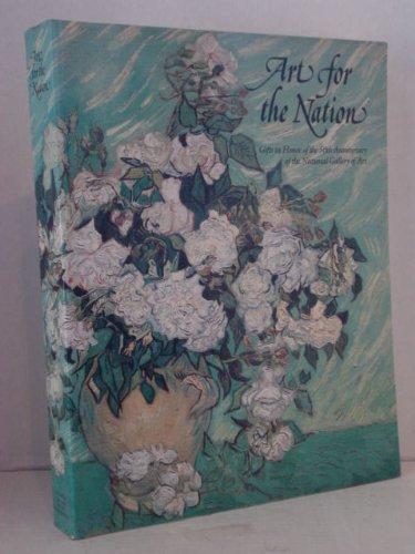 Art for the Nation; Gifts in Honor of the 50th Anniversary of the National Gallery of Art