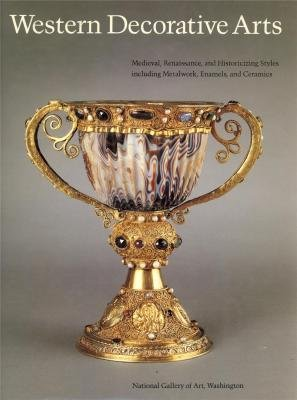Western Decorative Arts, Part I / Medieval, Renaissance, and Historicizing Styles Including Metal...