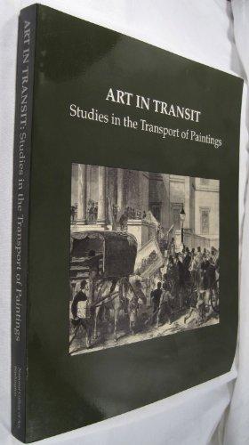 9780894681639: Art in Transit: Studies in the Transport of Paintings