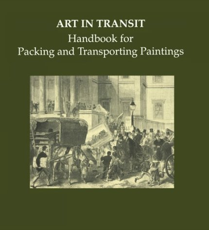 9780894681653: Art in Transit: Handbook for Packing and Transporting Paintings