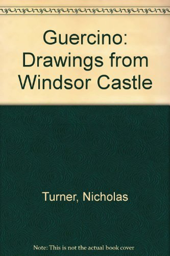 Guercino: Drawings from Windsor Castle: Guercino and Nicholas Turner
