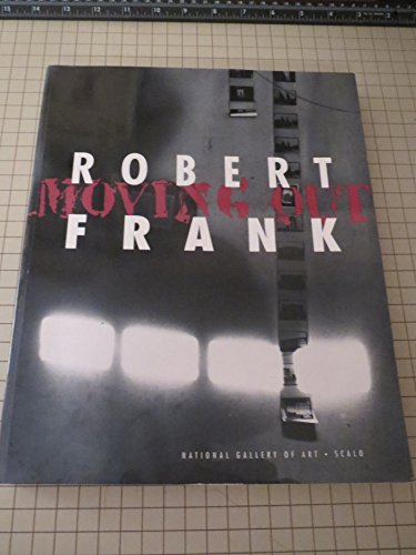 9780894681721: Robert Frank/Moving Out