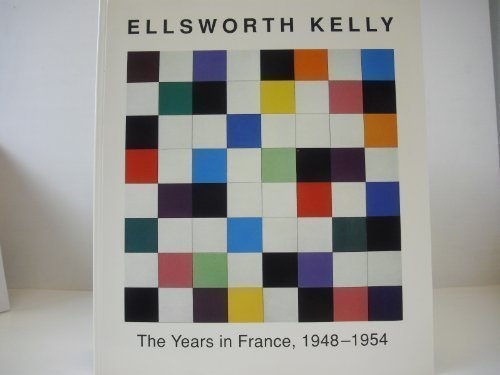9780894681851: Ellsworth Kelly: The Years in France, 1948-1954