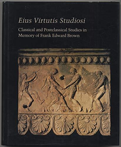 Eius Virtutis Studiosi: Classical and Postclassical Studies in Memory of Frank Edward Brown: Scott,...