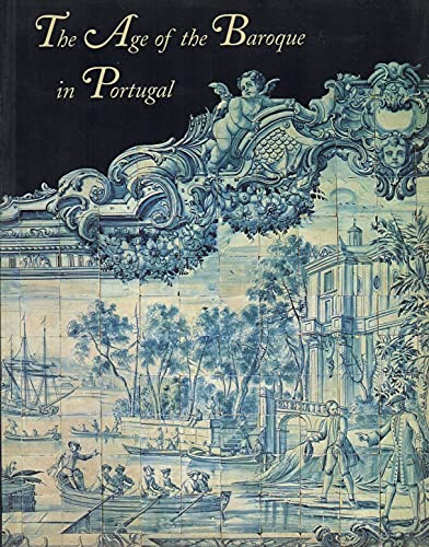 9780894681981: The Age of the Baroque in Portugal