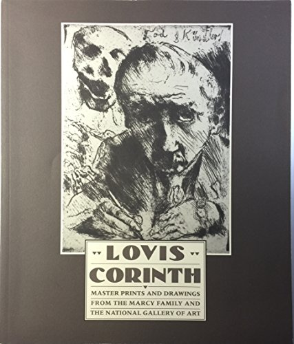 9780894681998: Lovis Corinth: Master Prints and Drawings from the Marcy Family and the National Gallery of Art
