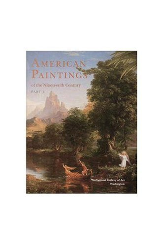 9780894682155: American Paintings of the Nineteenth Century, Part I: The Collections of The National Gallery of Art Systematic Catalogue: National Gallery of Art, ... Gallery of Art Systematic Catalogues)