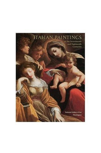 Italian Paintings of the Seventeenth and Eighteenth Centuries (National Gallery of Art Systematic ...