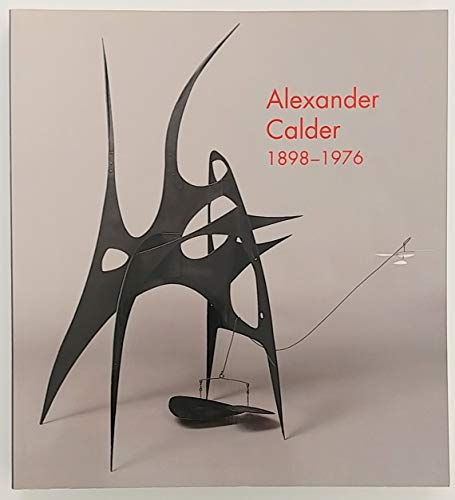 9780894682285: Alexander Calder, 1898-1976: 1898-1976