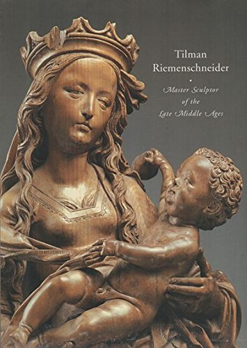 9780894682445: Tilman Riemenschneider: Master Sculptor of the Late Middle Ages