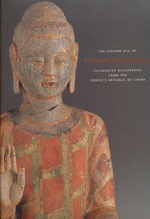 9780894682452: The Golden Age of Chinese Archaeology: Celebrated Discoveries from the People's Republic of China