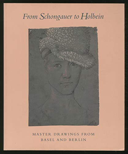 From Schongauer to Holbein: Master Drawings from: Anzelewsky, Fedja, Bevers,