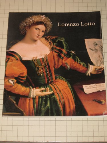 Lorenzo Lotto: Rediscovered Master of the Renaissance