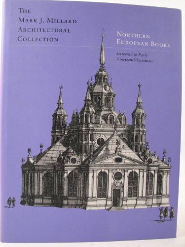 THE MARK J. MILLARD ARCHITECTURAL COLLECTION. Volume III. NORTHERN EUROPEAN BOOKS. Sixteenth To ...