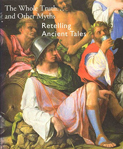 The Whole Truth. And Other Myths: Retelling Ancient Tales: Hoover, H. M.: with Brenner, Carla ...