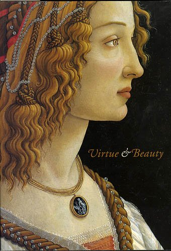 Virtue and Beauty: Leonardo's Ginevra De Benci & Renaissance Portraits of Women