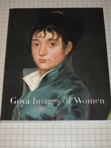 9780894682933: Goya: Images of Women