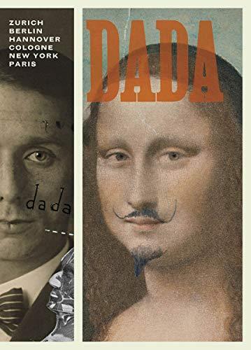 9780894683138: Dada: Zurich, Berlin, Hannover, Cologne, New York, Paris