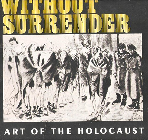9780894710544: Without Surrender: Art of the Holocaust