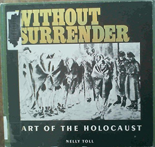9780894710551: Without Surrender: Art of the Holocaust