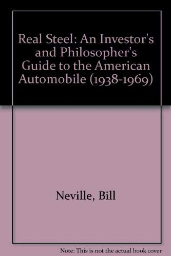 Real Steel: An Investor's and Philosopher's Guide: Neville, Bill