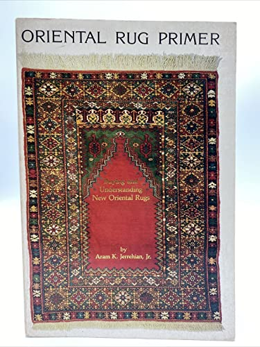 9780894710773: Oriental Rug Primer: Buying and Understanding New Oriental Rugs