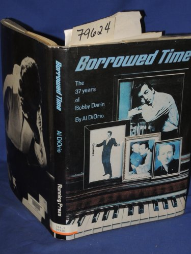 9780894711114: Borrowed Time: The 37 Years of Bobby Darin