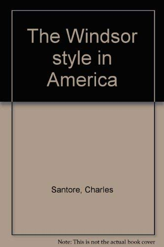 The Windsor style in America (0894711377) by Charles Santore