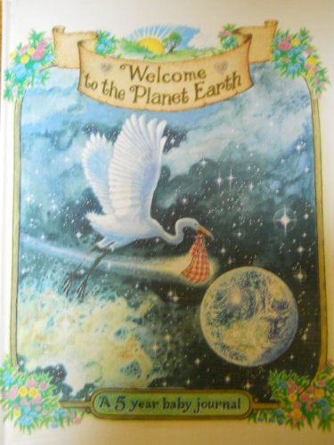 9780894711541: Welcome to the Planet Earth: A Five Year Baby Journal