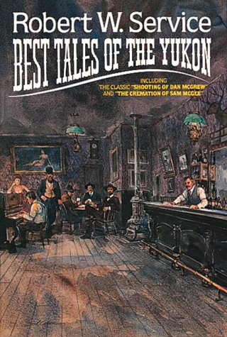 9780894712012: Robert W. Service: Best Tales Of The Yukon