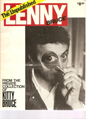 The Unpublished Lenny Bruce : From the Private Collection of Kitty Bruce