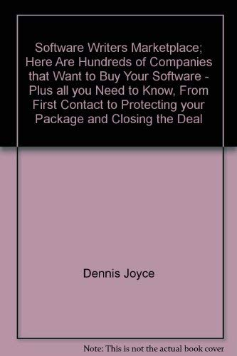 9780894712623: Software Writers Marketplace; Here Are Hundreds of Companies that Want to Buy Your Software - Plus all you Need to Know, From First Contact to Protecting your Package and Closing the Deal