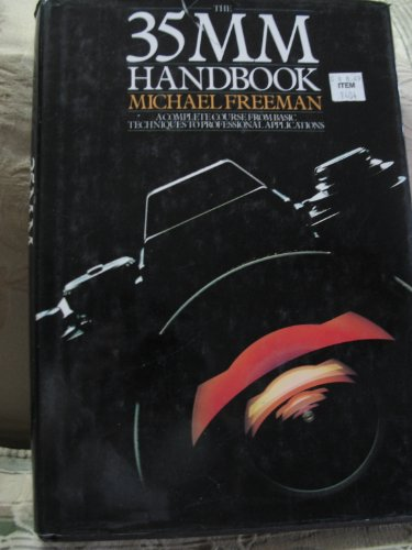 9780894713392: The 35mm handbook: A complete course from basic techniques to professional applications