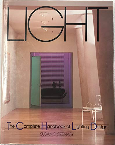 9780894713910: Light: The Complete Handbook of Lighting Design