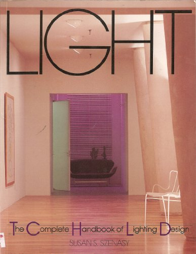 9780894713927: Light: The Complete Handbook of Lighting Design