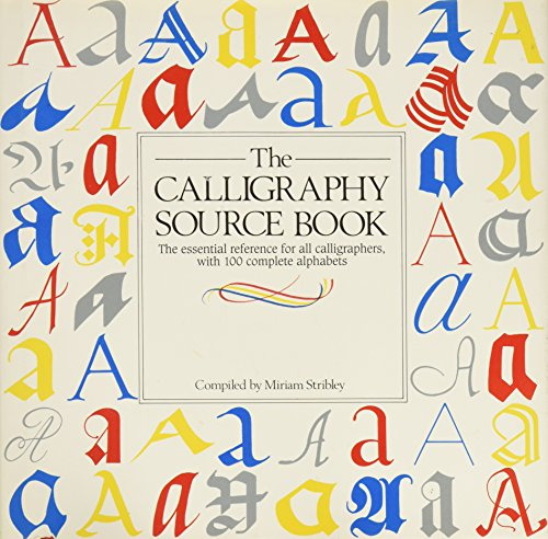 9780894714689: The Calligraphy Sourcebook the essential reference for all calligraphers