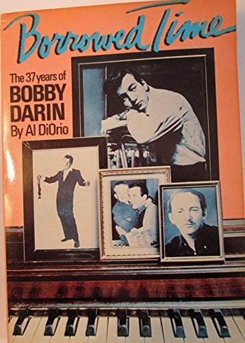 Borrowed Time: The 37 Years of Bobby Darin: DiOrio, al