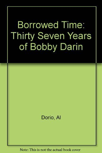 9780894714733: Borrowed Time: Thirty Seven Years of Bobby Darin