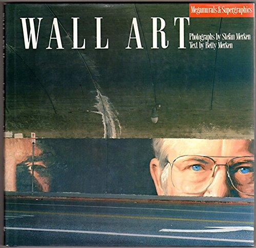 Wall Art: Megamurals and Supergraphics (SIGNED): Merken, Betty; Stefan Merken