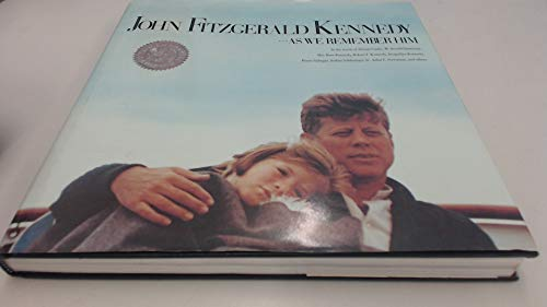 John Fitzgerald Kennedy . . . As We Remember Him